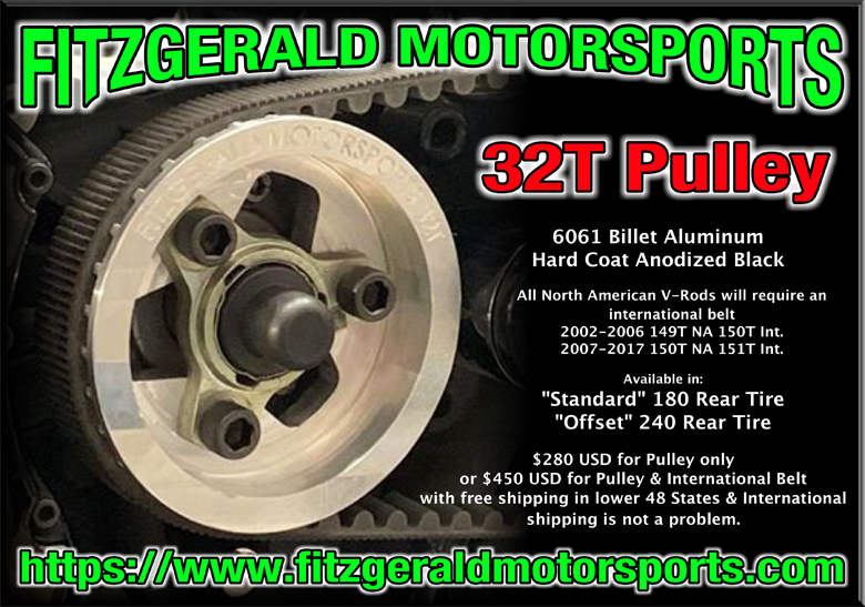 32 tooth Vrod pulley made by Fitzgerald Motorsports