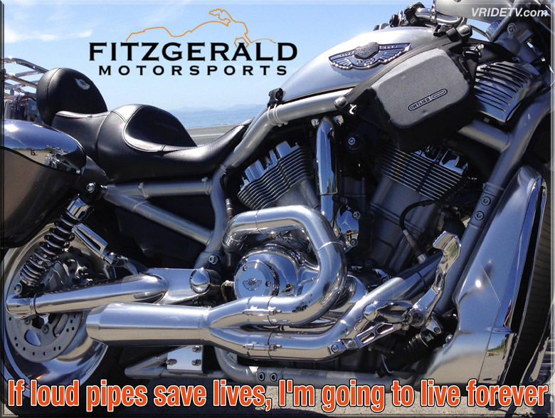 loud pipes save lives. Fitzgerald Motorsports
